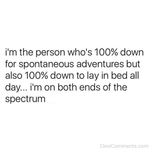 Im The Person Whos 100 Percent Down