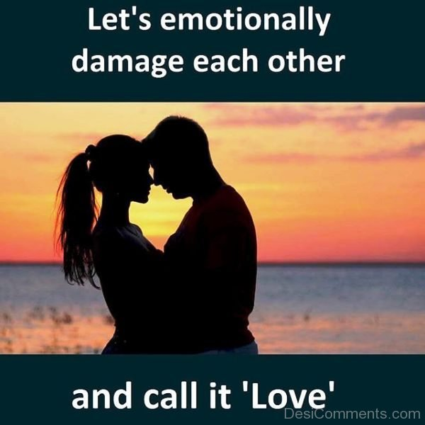 's Emotionally Damage Each Other