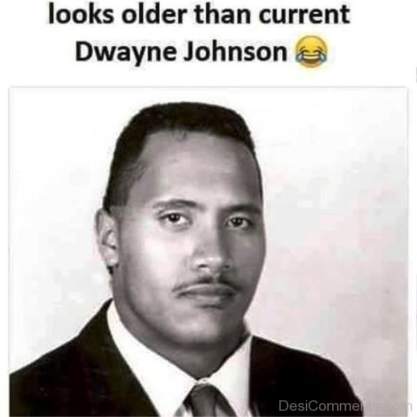 Looks Older Than Current Dwayne Johnson