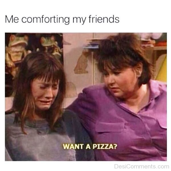 Me Comforting My Friends