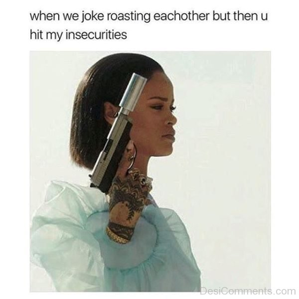 When We Joke Roasting Eachother