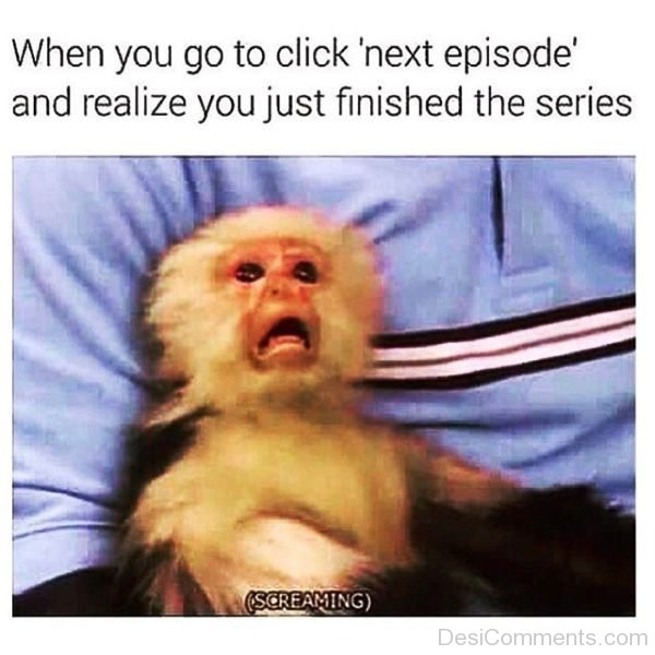 When You Go To Click Next Episode