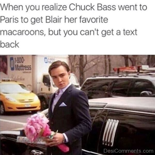When You Realize Chuck Bass Went
