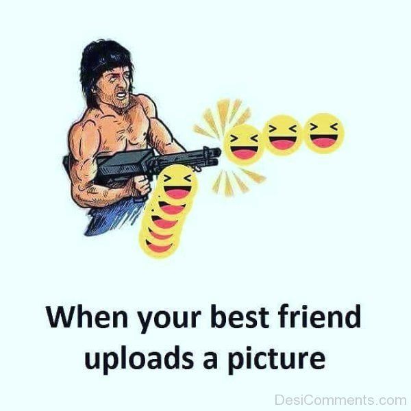 When Your Best Friend Uploads A Picture