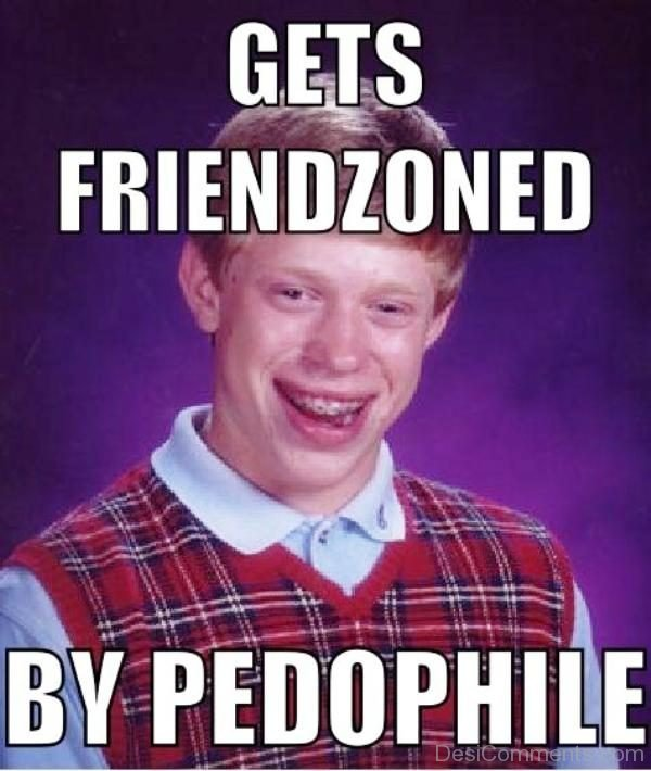 Gets Friendzoned By Pedophile