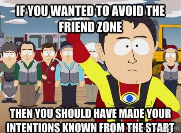 If You Wanted To Avoid The Friend Zone
