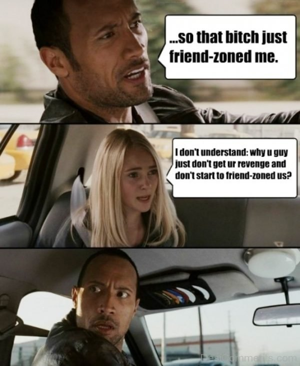 So That Bitch Just Friend Zoned Me