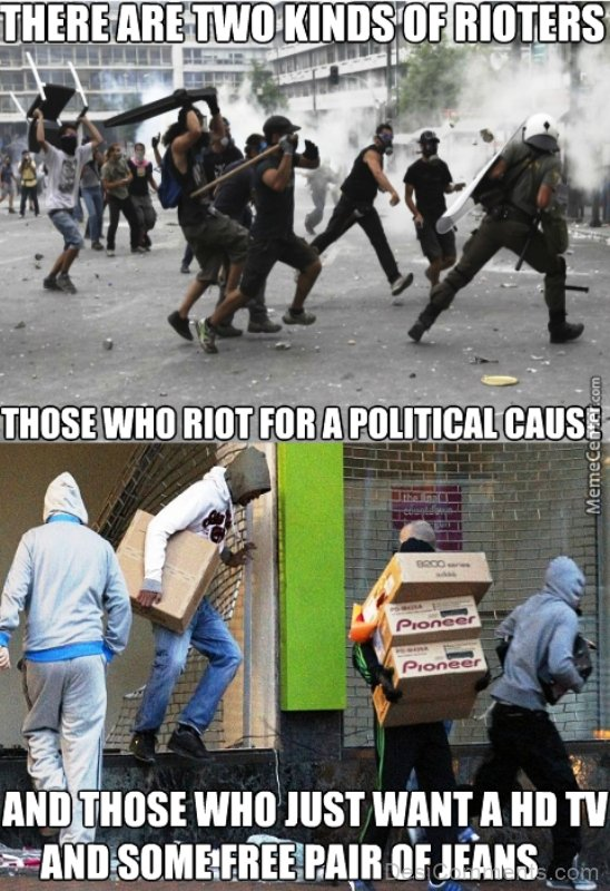 There Are Two Kinds Of Rioters