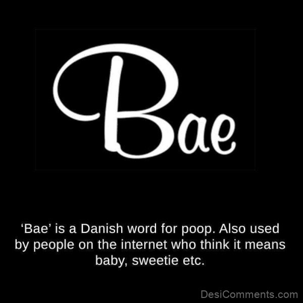 Bae Is A Danish Word