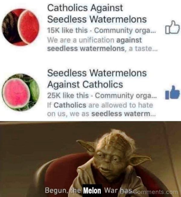 Catholics Against Seedless Watermelons