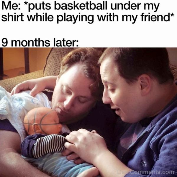 Puts Basketball Under My Shirt