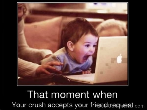 That Moment When Your Crush Accepts