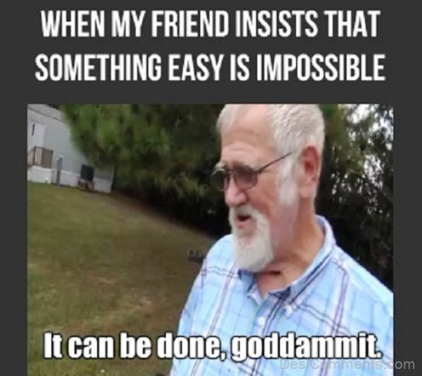 When My Friend Insists That