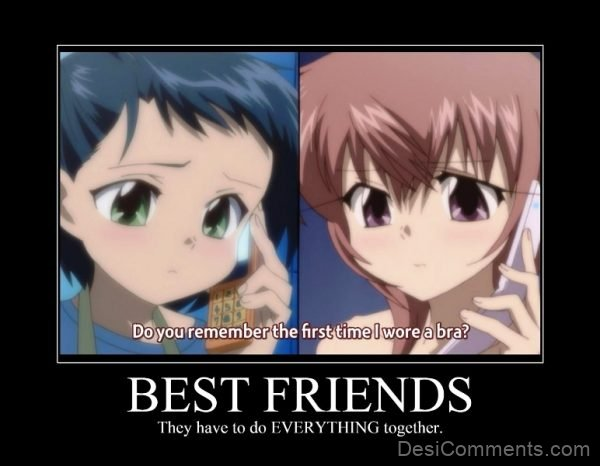 Best Friends They Have To Do