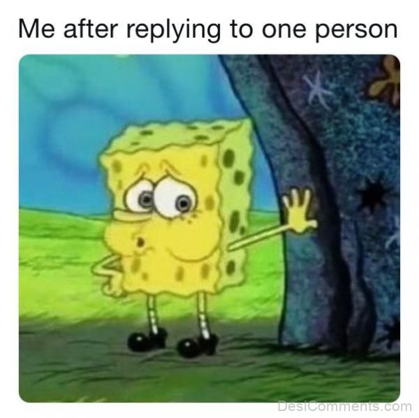 Me After Replying
