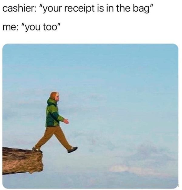 Your Receipt Is In The Bag
