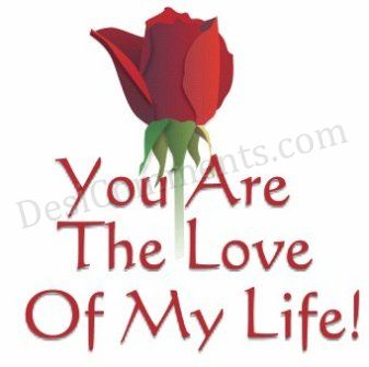 You Are The Love Of My Life!