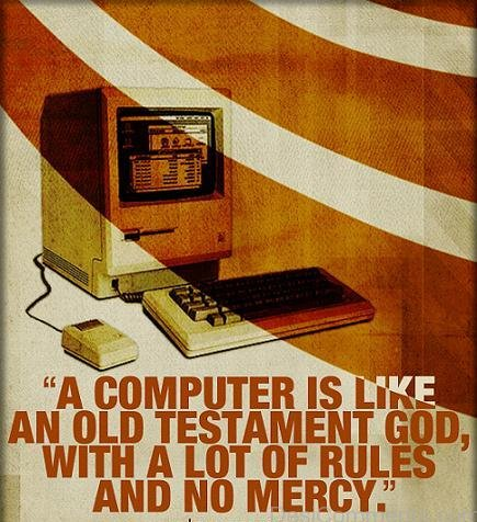 A Computer Is Like An Old Testment God