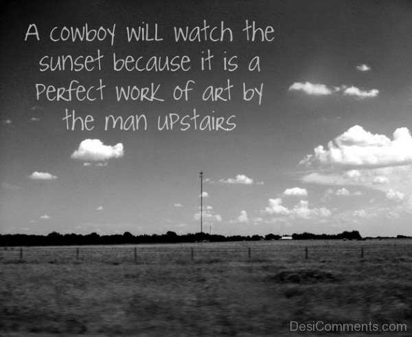 A Cowboy Will Watch The Sunset
