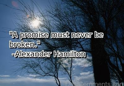A Promise Must Never Be Broken
