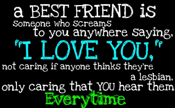 A best friend is i love you