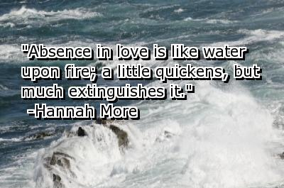 Absence in love is like water