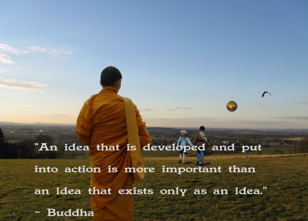 Action  is More Important Than An Idea