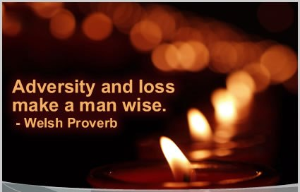 Adversity and loss make wise