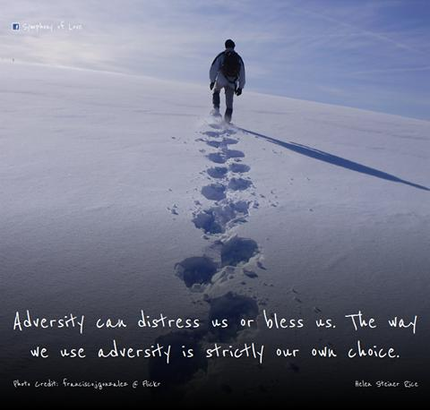 Adversity can distress us or bless us