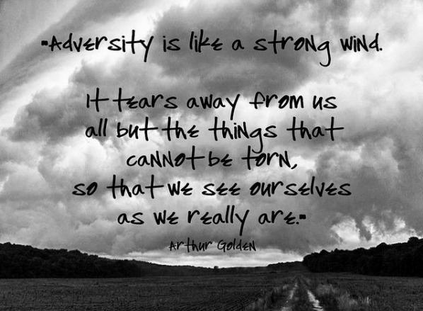 Adversity is like a strong wind