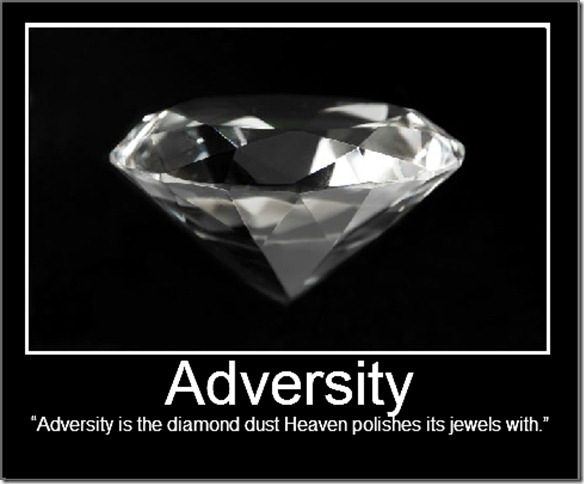Adversity is the diamond dust heaven polishes its jewels with
