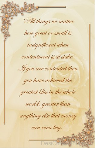 All Things No Matter How Great Or Small Is Insignificant When Contentment Is At Stake