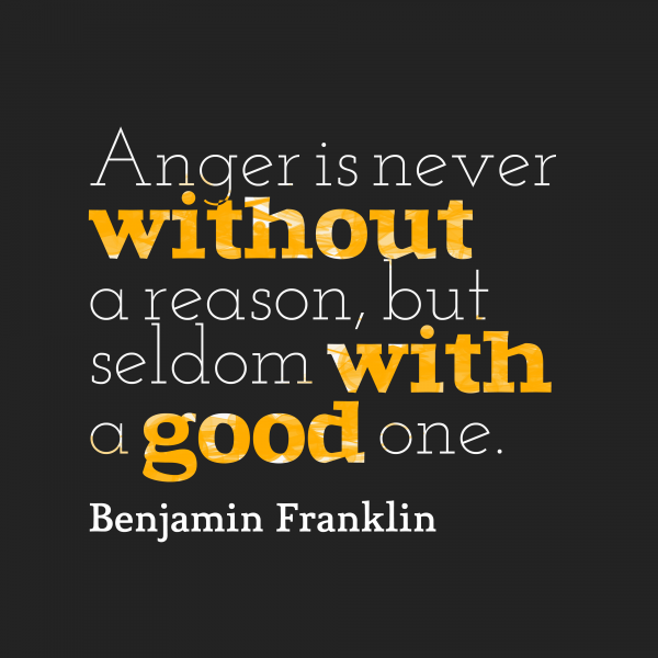 Anger Is Never Without A Reason , But Seldom With A Good One