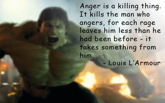 Anger Is a Killing Thing It Kills The Man Who Angers