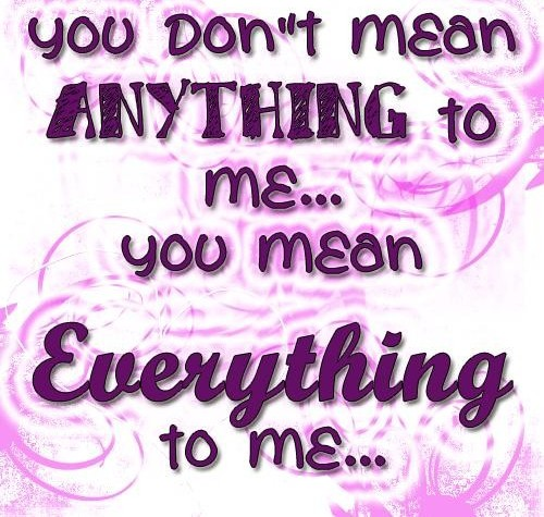 Anything to me Everything to me