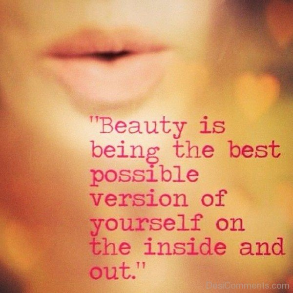 Beauty Is Being The Best Possible Version Of Yourself