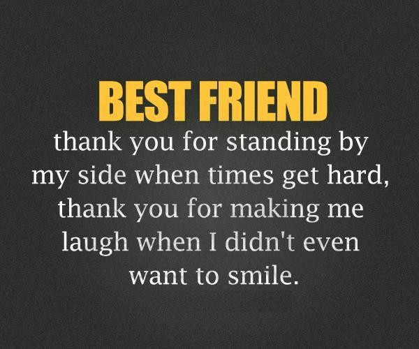Best friend thank you for standing by my side when times get hard