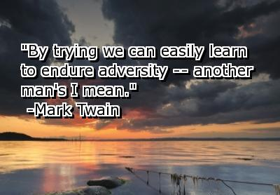 By trying we can easily learn to endure adversity