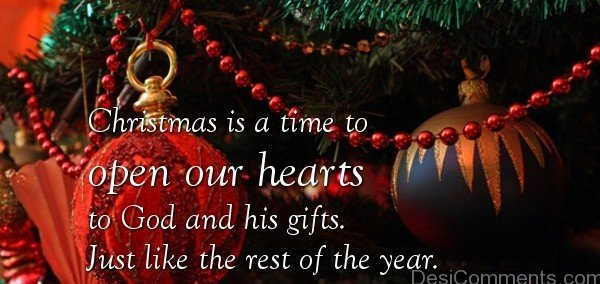 Christmas Is Time To Open Our Hearts To God And His Gifts. Just Like The Rest Of The Year.