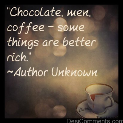 Coffee Is Better Rich