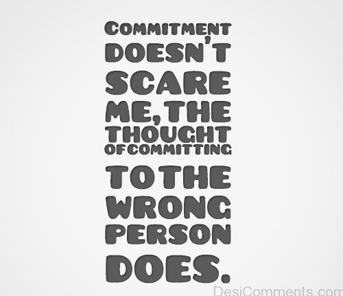 Commitment Doesn't Scare Me