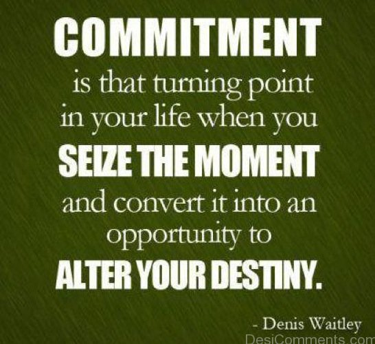 Commitment Is That Truning Point In Your Life