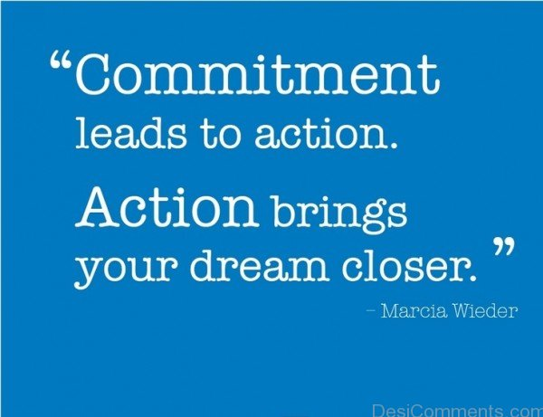 Commitment Leads To Action