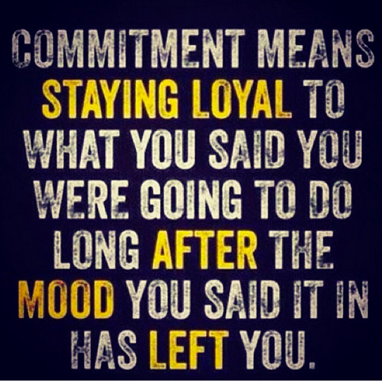Commitment Means Staying loyal Quotes