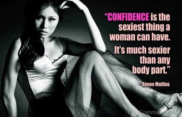 Confidence Is The Sexiest Thing A Woman Can Have