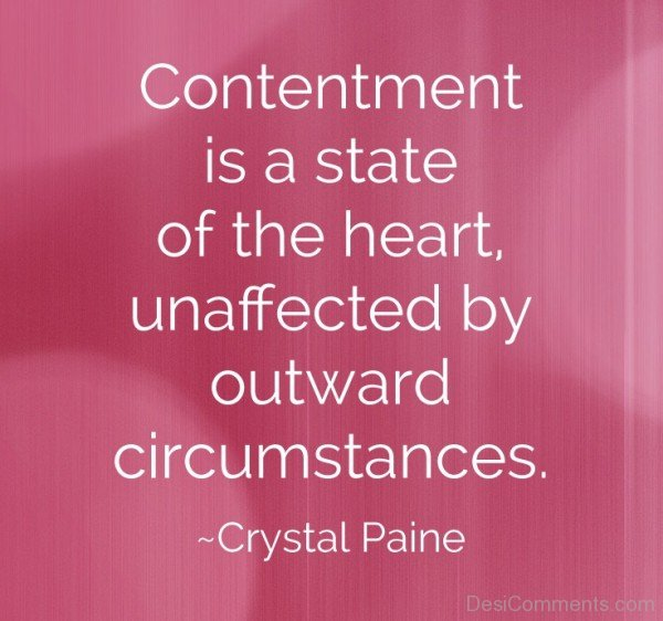 Contentment Is A State Of The Heart