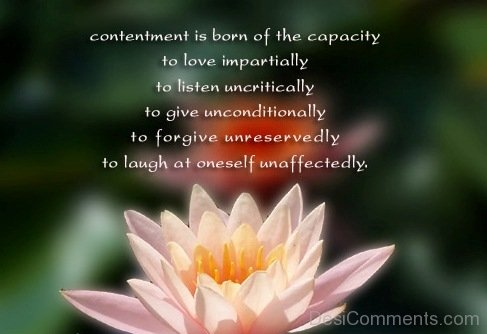 Contentment Is Born Of The Capacity