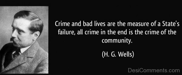 Crime And Bad Lives Are The Measure Of A States Failure