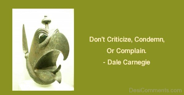 Do Not Criticize Condemn Or Complain
