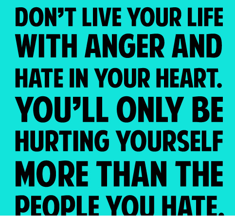Dont Live Your Life With Anger